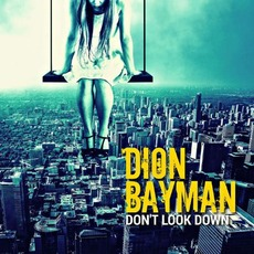 Don't Look Down mp3 Album by Dion Bayman