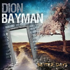Better Days mp3 Album by Dion Bayman