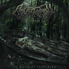 The Book Of Suffering - Tome II mp3 Album by Cryptopsy