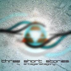 Three Short Stories mp3 Album by Art Against Agony