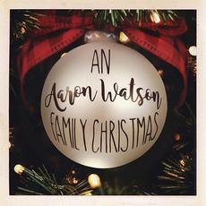 An Aaron Watson Family Christmas by Aaron Watson