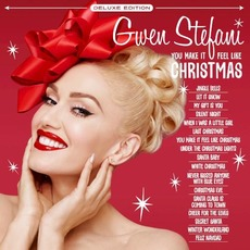 You Make It Feel Like Christmas (Deluxe Edition) mp3 Album by Gwen Stefani