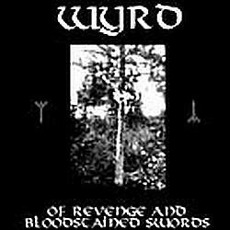Of Revenge And Bloodstained Swords mp3 Album by Wyrd