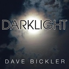 Darklight by Dave Bickler