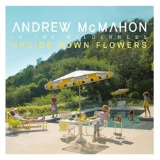 Upside Down Flowers mp3 Album by Andrew McMahon In The Wilderness