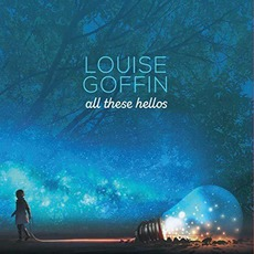 All These Hellos mp3 Album by Louise Goffin