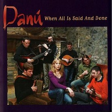 When All Is Said and Done mp3 Album by Danú