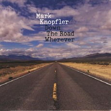 Down The Road Wherever (Deluxe Edition) by Mark Knopfler