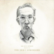 Presents the Holy Strangers by Micah P. Hinson