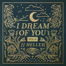 I Dream of You, Vol. 2 mp3 Album by JJ Heller