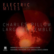 Electric Miles mp3 Album by Charles Pillow Large Ensemble