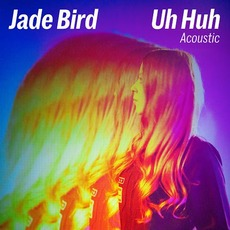 Uh Huh (acoustic) mp3 Single by Jade Bird