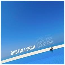 Good Girl by Dustin Lynch