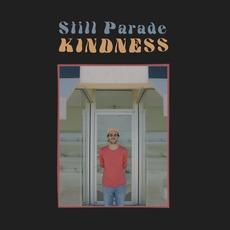 Kindness by Still Parade