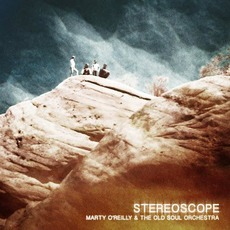 Stereoscope by Marty O'Reilly & The Old Soul Orchestra