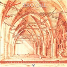 Fears & Dreams Of Living Machines by Zero Call