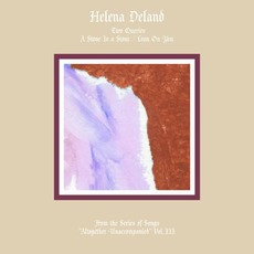 "From the Series of Songs ""Altogether Unaccompanied"", Vol. III mp3 Album by Helena Deland"