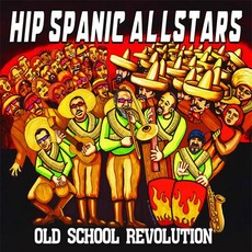 Old School Revolution mp3 Album by Hip Spanic Allstars