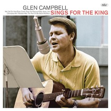 Sings For The King by Glen Campbell