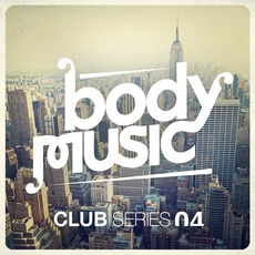 Body Music presents the Club Series, Vol.4 by Various Artists
