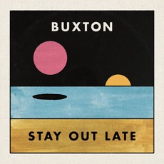 Stay Out Late by Buxton