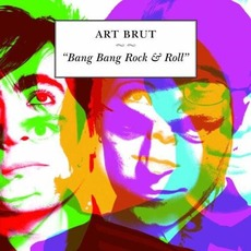 Bang Bang Rock & Roll (Re-Issue) by Art Brut