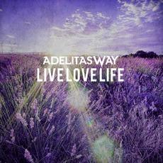 Live Love Life mp3 Album by Adelitas Way