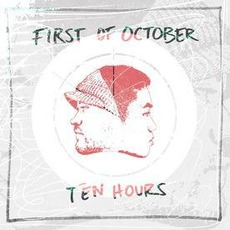 Ten Hours by First of October