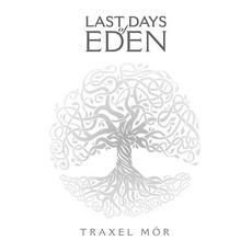 Traxel Mör mp3 Album by Last Days of Eden