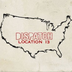 Location 13 (Deluxe Edition) by Dispatch
