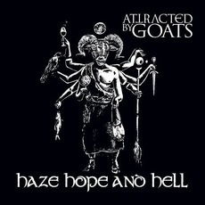 Haze Hope and Hell mp3 Album by Attracted By Goats