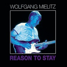 Reason to Stay mp3 Album by Wolfgang Mielitz