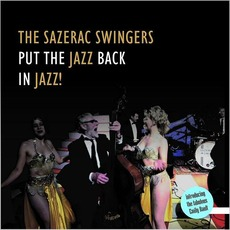 Put The Jazz Back In Jazz mp3 Album by The Sazerac Swingers