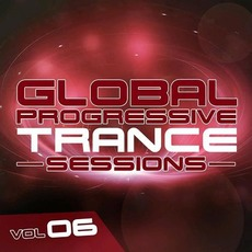 Global Progressive Trance Sessions, Vol. 6 by Various Artists