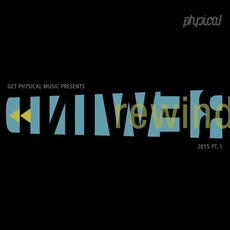 Get Physical Music Presents: Rewind 2015, Pt. 1 by Various Artists