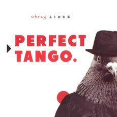 Perfect Tango mp3 Album by Otros Aires
