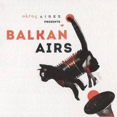 Balkan Airs mp3 Album by Otros Aires