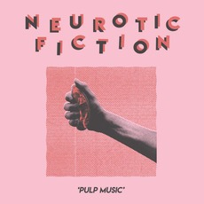 Pulp Music by Neurotic Fiction