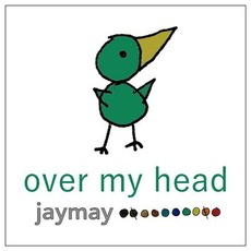 Over My Head mp3 Album by Jaymay