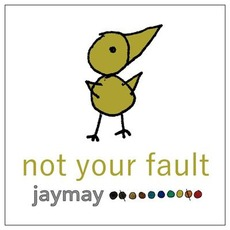 Not Your Fault mp3 Album by Jaymay