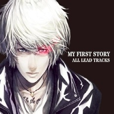 ALL LEAD TRACKS mp3 Album by MY FIRST STORY