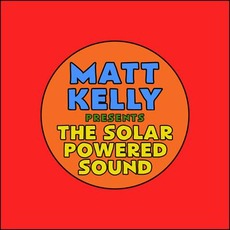 The Solar Powered Sound by Matt Kelly