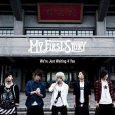 We're Just Waiting 4 You mp3 Single by MY FIRST STORY