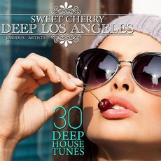Sweet Cherry Deep Los Angeles: 30 Deep House Tunes by Various Artists
