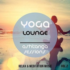 Yoga Lounge: Ashtanga Sessions, Vol. 2 mp3 Compilation by Various Artists