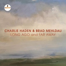 Long Ago And Far Away (Live) mp3 Live by Charlie Haden & Brad Mehldau
