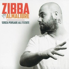 Senza pensare all'estate by Zibba e Almalibre