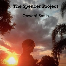 Onward Souls by The Spencer Project