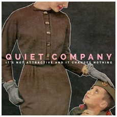 It's Not Attractive and it Changes Nothing mp3 Album by Quiet Company