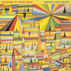 Super Love Brain mp3 Album by Richard in Your Mind